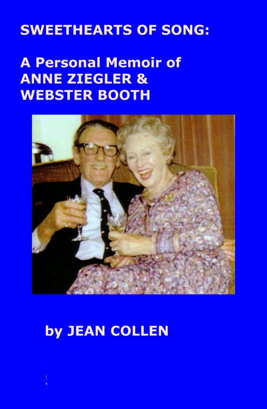 Sweethearts of Song: A Personal Memoir of Anne Ziegler and Webster Booth.
